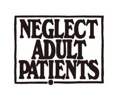 NEGLECT ADULT PATiENTS