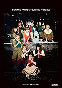 BiS/GANG PARADE TOUR THE PICTURES Kindle版